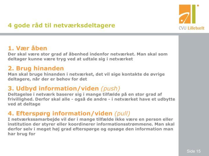4 gode råd til netværksdeltagere
