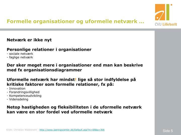Formelle organisationer og uformelle netværk …