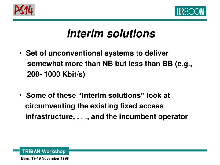 Interim solutions