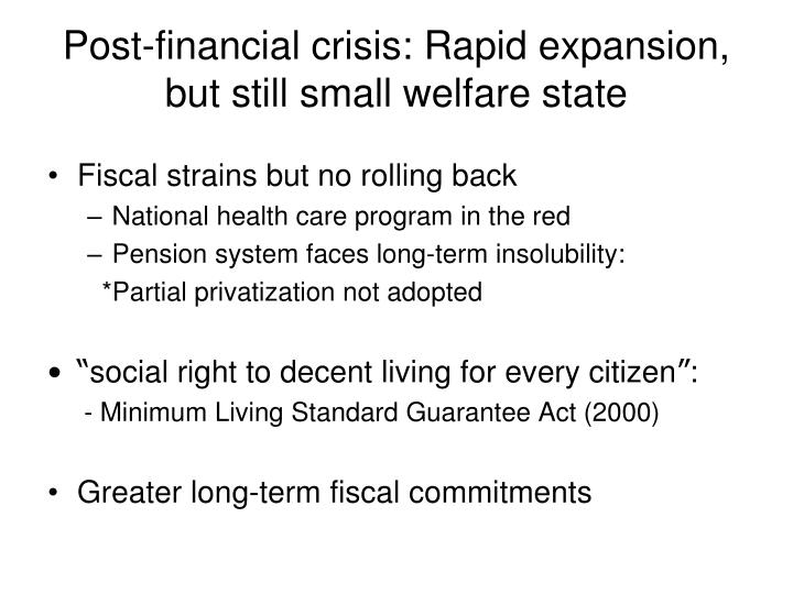 Post-financial crisis: Rapid expansion, but still small welfare state