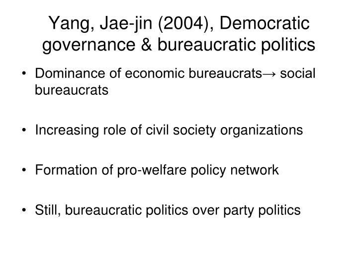 Yang, Jae-jin (2004), Democratic governance & bureaucratic politics
