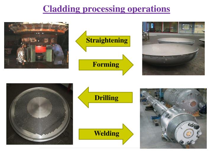 Cladding processing operations