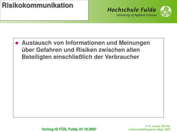 Austausch von Informationen und Meinungen über Gefahren und Risiken zwischen allen Beteiligten einschließlich der Verbraucher