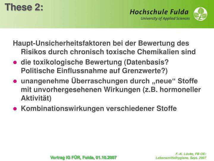Haupt-Unsicherheitsfaktoren bei der Bewertung des Risikos durch chronisch toxische Chemikalien sind