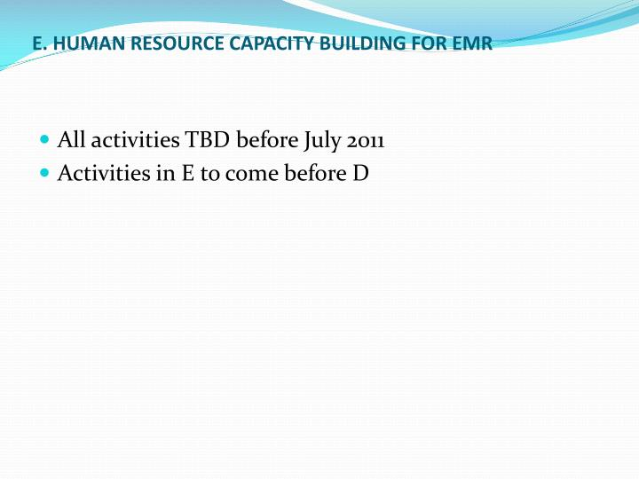 E. HUMAN RESOURCE CAPACITY BUILDING FOR EMR