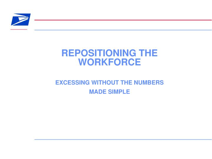 Repositioning the workforce excessing without the numbers made simple