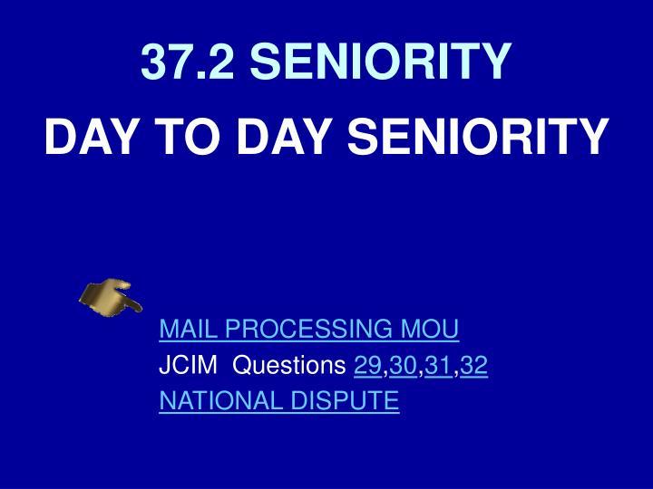 37.2 SENIORITY