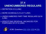 37 4 unencumbered regulars