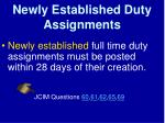 newly established duty assignments