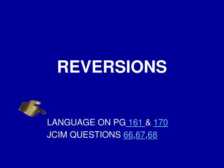 REVERSIONS