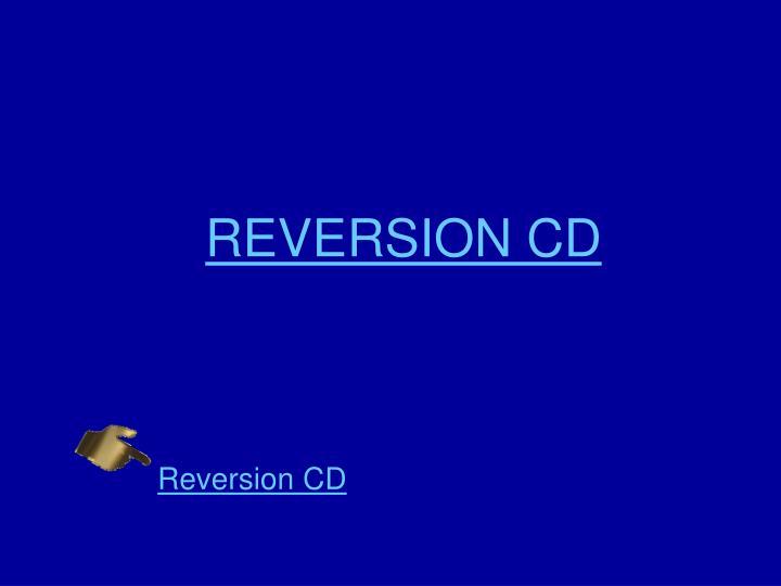 REVERSION CD