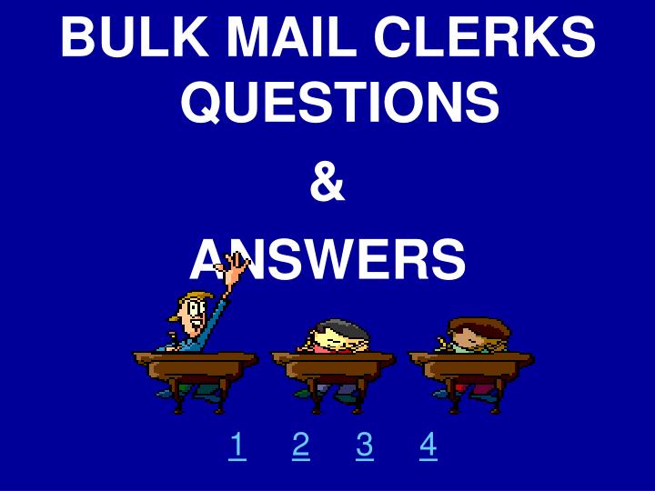 BULK MAIL CLERKS QUESTIONS