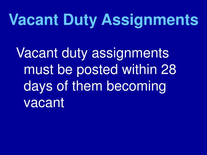 Vacant Duty Assignments