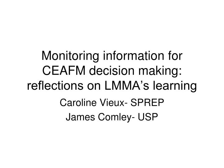 Monitoring information for ceafm decision making reflections on lmma s learning