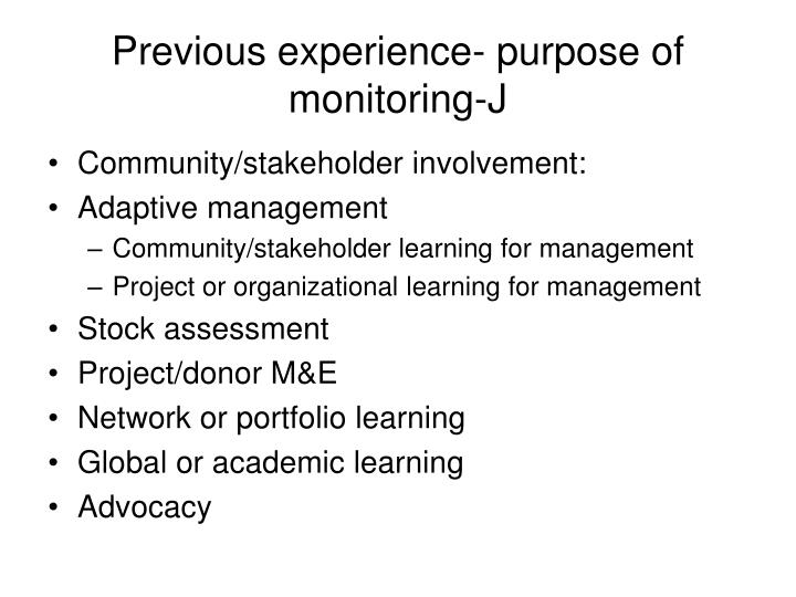 Previous experience purpose of monitoring j