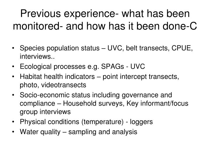 Previous experience what has been monitored and how has it been done c