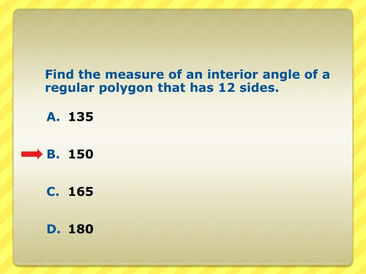 Find the measure of an interior angle of a regular polygon that has 12 sides.