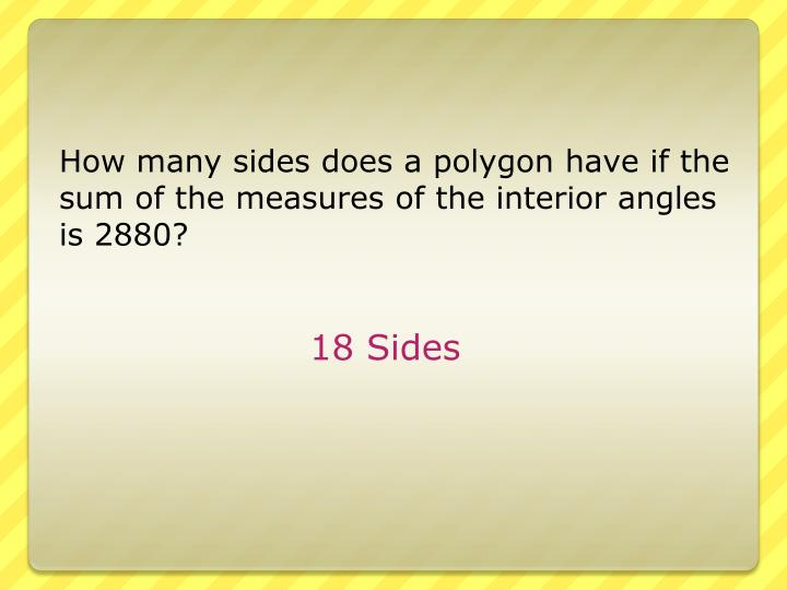 How many sides does a polygon have if the sum of the measures of the interior angles is 2880?