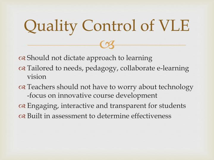 Quality Control of VLE