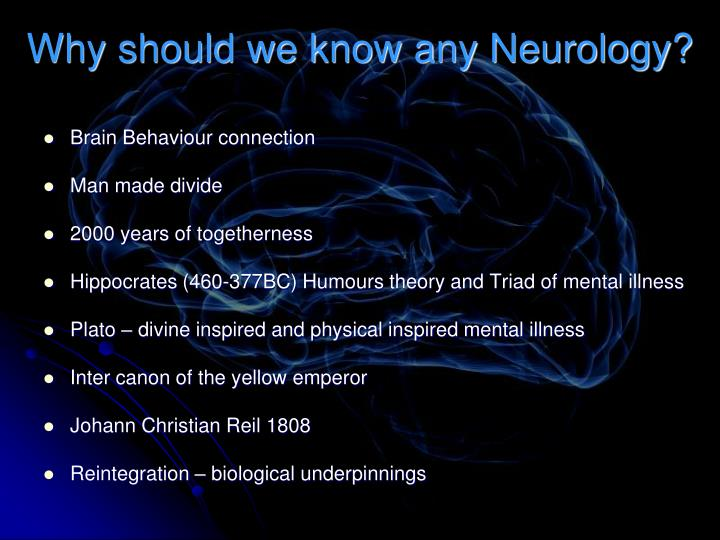 Why should we know any neurology