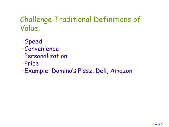 Challenge Traditional Definitions of Value.