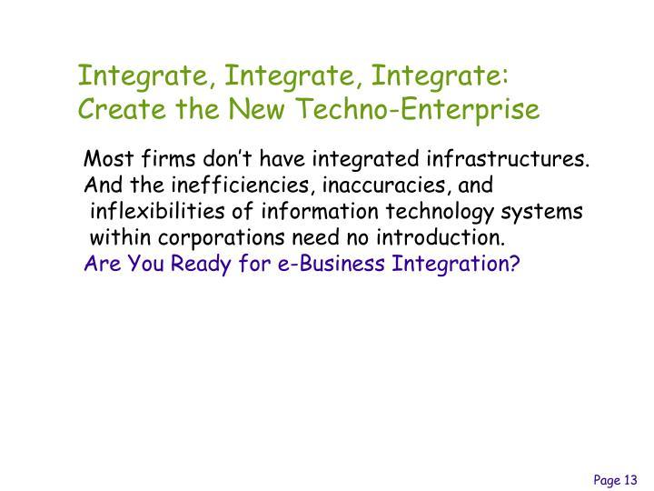 Integrate, Integrate, Integrate: Create the New Techno-Enterprise