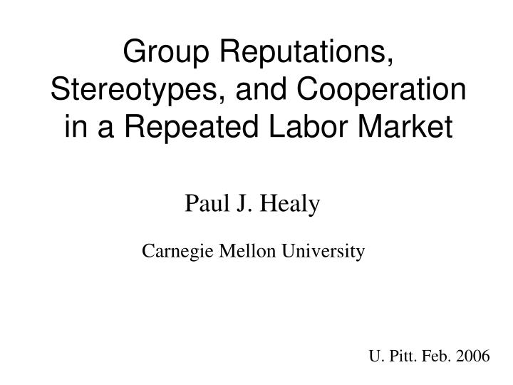 Group reputations stereotypes and cooperation in a repeated labor market