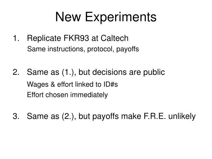 New Experiments