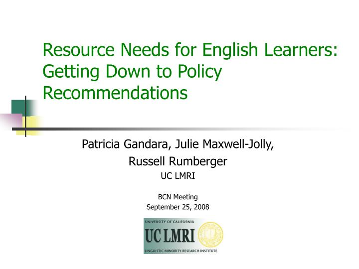 Resource needs for english learners getting down to policy recommendations