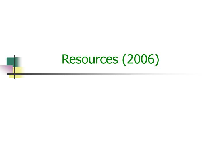 Resources (2006)