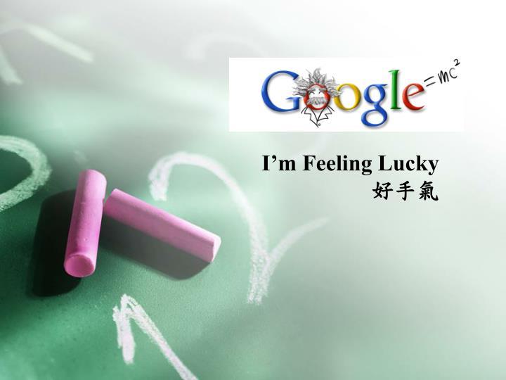 I'm Feeling Lucky