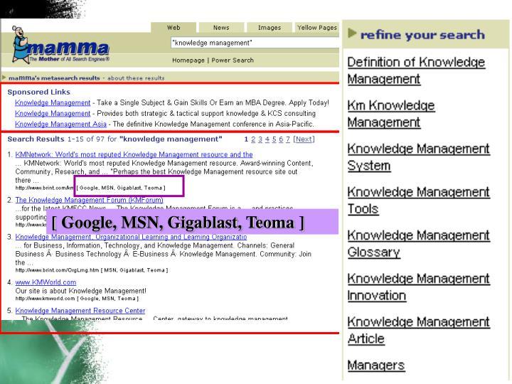 [ Google, MSN, Gigablast, Teoma ]