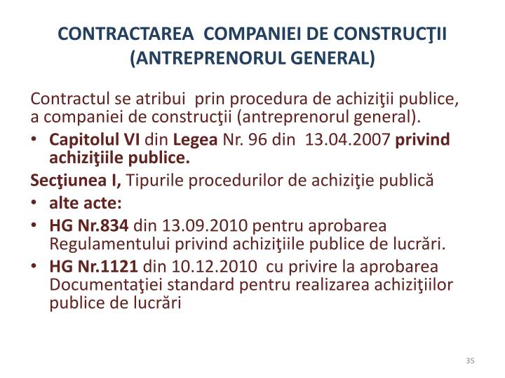 CONTRACTAREA  COMPANIEI DE CONSTRUCŢII (ANTREPRENORUL GENERAL)
