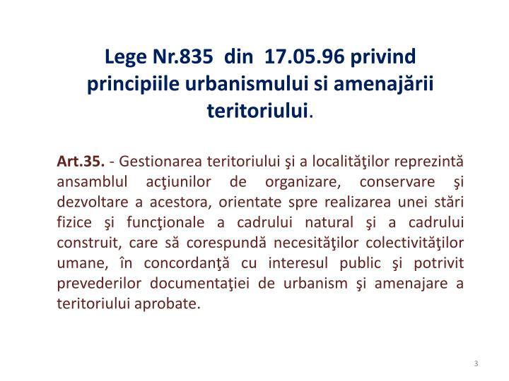 Lege Nr.835  din  17.05.96 privind principiile urbanismului si amenajării teritoriului
