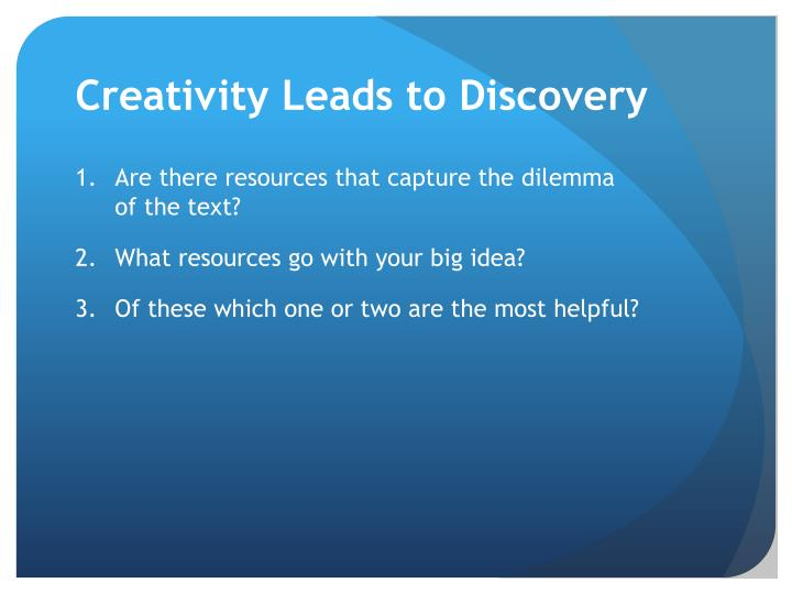 Creativity Leads to Discovery