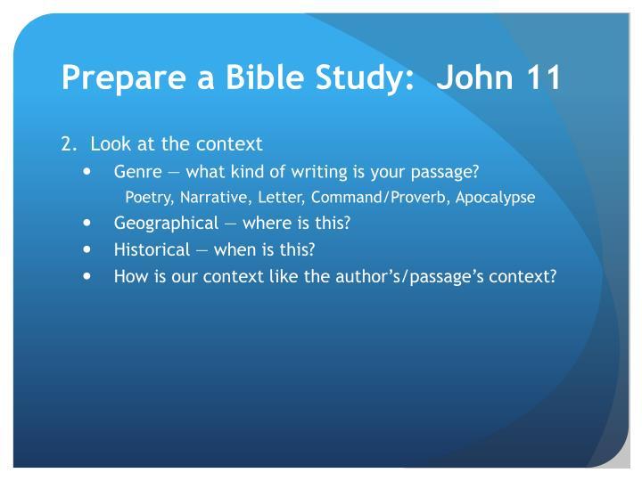 Prepare a Bible Study:  John 11