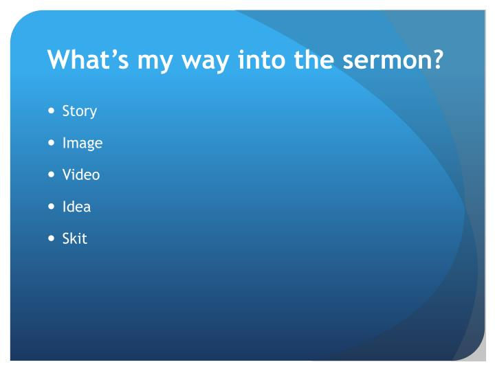 What's my way into the sermon?