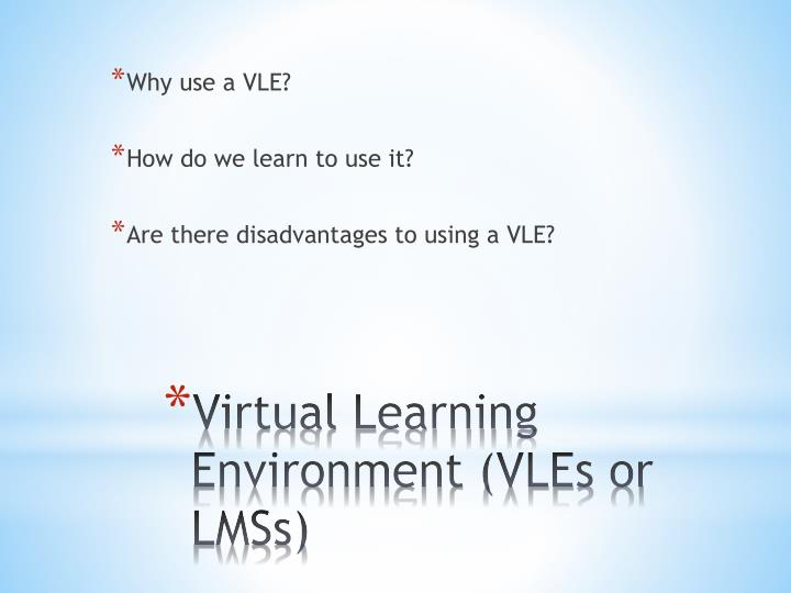 Why use a VLE?