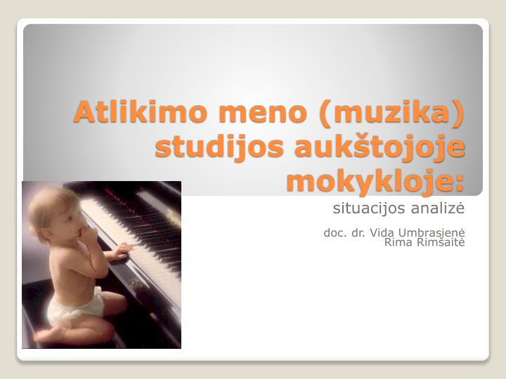 Atlikimo meno (muzika) studijos aukštojoje mokykloje: