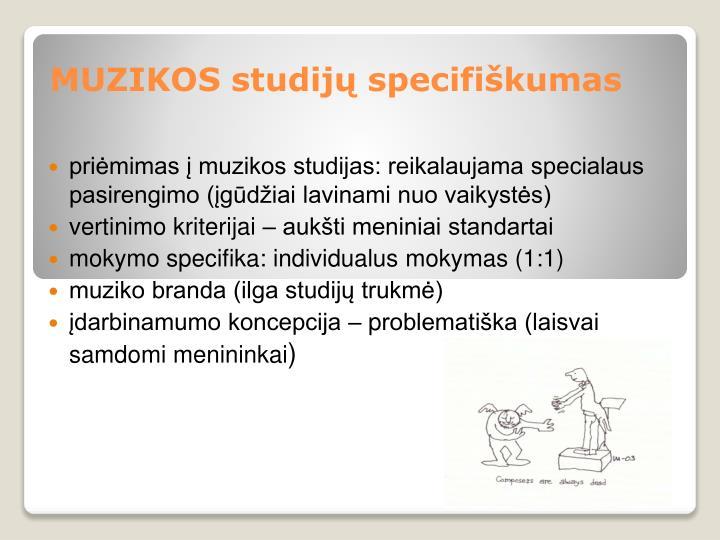 MUZIKOS studijų specifiškumas