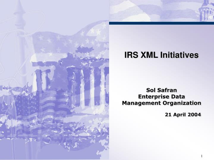 IRS XML Initiatives