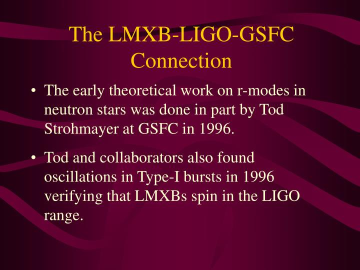 The LMXB-LIGO-GSFC Connection