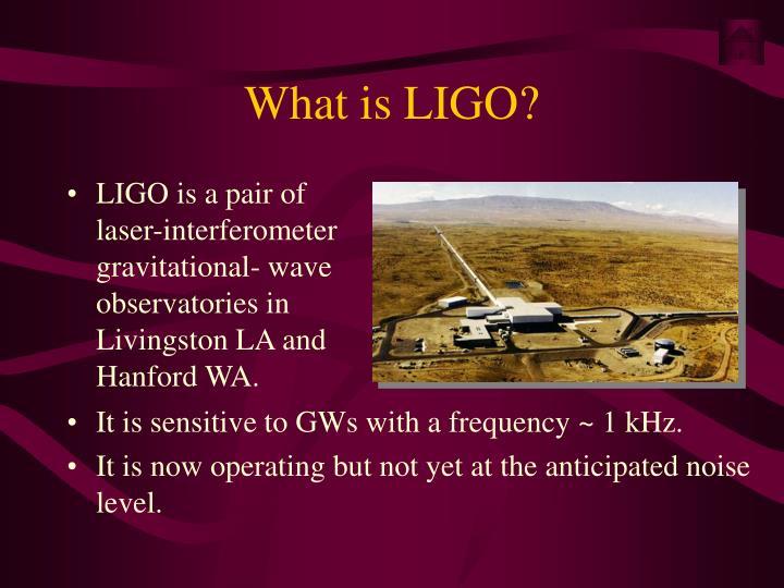 What is LIGO?