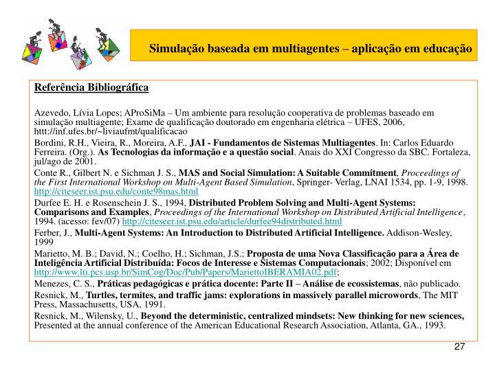 Simulação baseada em multiagentes – aplicação em educação
