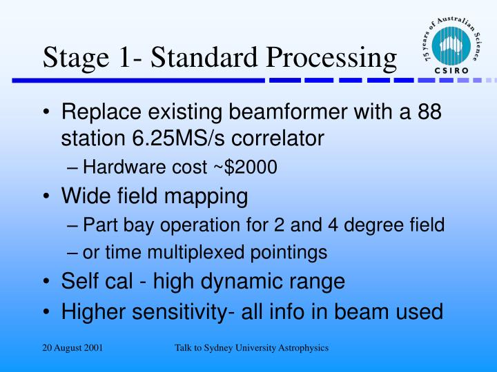 Stage 1- Standard Processing