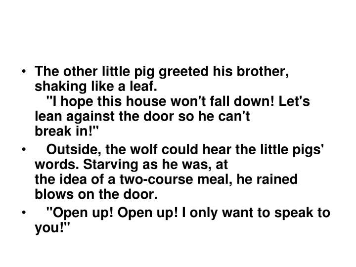 The other little pig greeted his brother, shaking like a leaf.