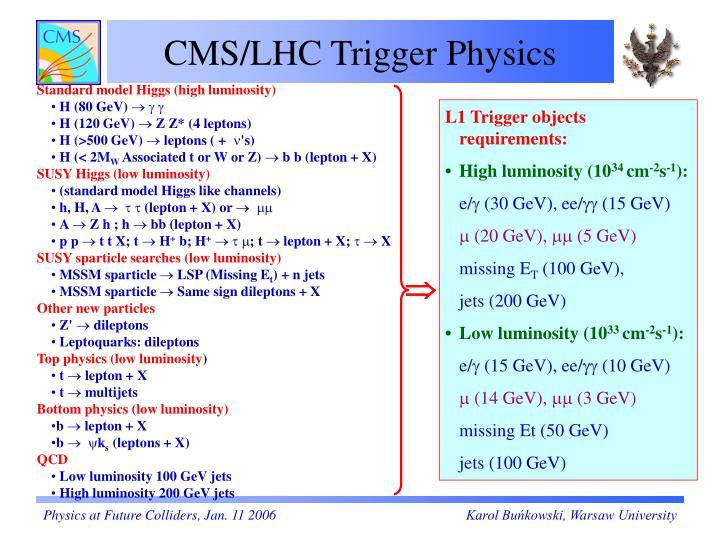 CMS/LHC Trigger Physics