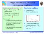 trigger performance simulation strategy and conditions