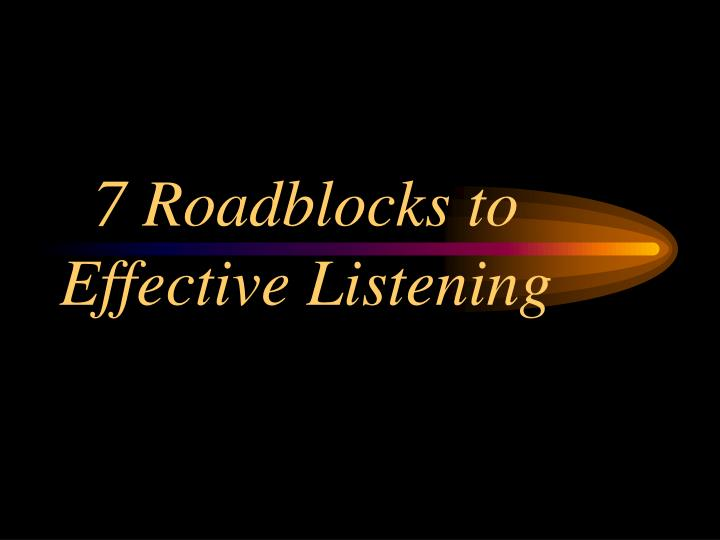 7 Roadblocks to Effective Listening