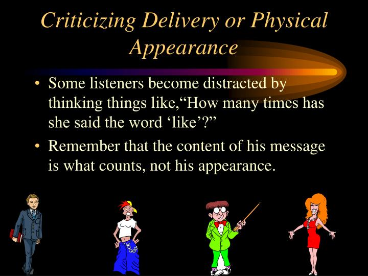 Criticizing Delivery or Physical Appearance